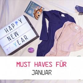 Must haves für Januar